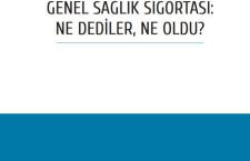 Genel Sağlık Sigortası: Ne Dediler, Ne Oldu?